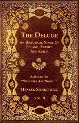 The Deluge - An Historical Novel Of Poland, Sweeden And Russia