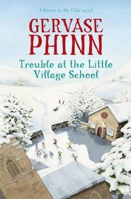 Trouble at the Little Village School: The Little Village School series