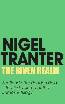 The Riven Realm: James V Trilogy 1
