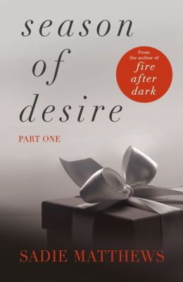 A Lesson in the Storm: Season of Desire: Part 1