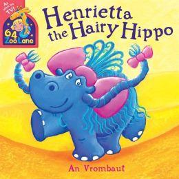 Henrietta the Hairy Hippo