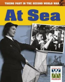 Taking Part in the Second World War. at Sea