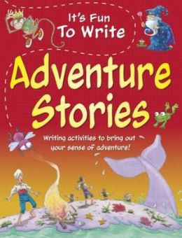 It's Fun to Write Adventure Stories