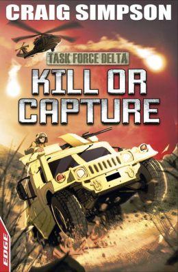 EDGE: Task Force Delta 4: Kill or Capture