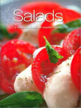 Salads: A Collection of Over 100 Essential Recipes