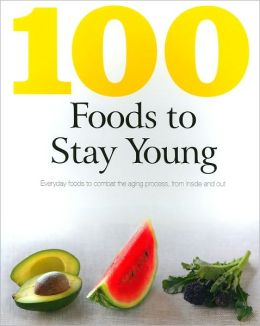 100 Foods to Stay Young