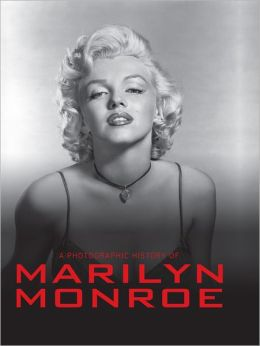 A Photographic History of Marilyn Monroe (Enhanced Edition)