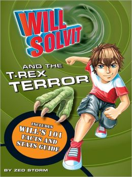 Will Solvit and the T-Rex Terror (Book 1)