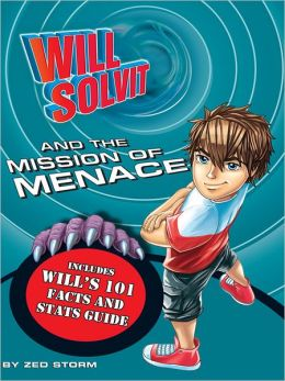 Will Solvit and the Mission of Menace (Book 2)