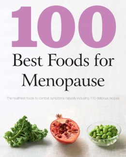 100 Best Foods for Menopause (Love Food) (PagePerfect NOOK Book)