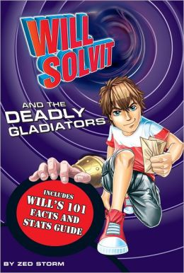 Will Solvit and the Deadly Gladiator (Book 6)