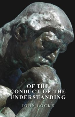 Of the Conduct of the Understanding