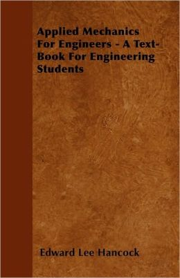 Applied Mechanics for Engineers - A Text-Book for Engineering Students