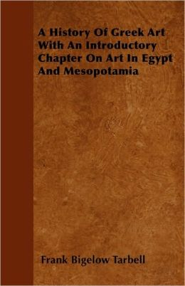 A History Of Greek Art With An Introductory Chapter On Art In Egypt And Mesopotamia