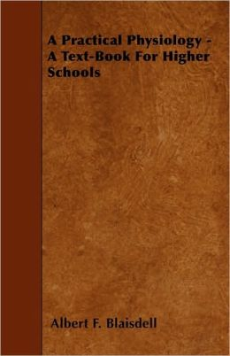A Practical Physiology - A Text-Book for Higher Schools