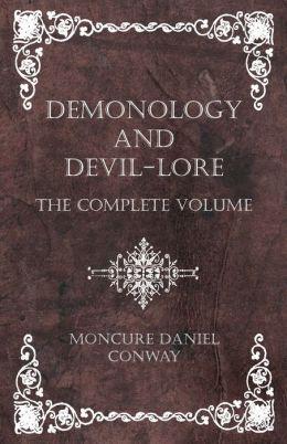 Demonology and Devil-Lore - Vol. I