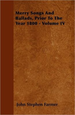 Merry Songs and Ballads, Prior to the Year 1800 - Volume I