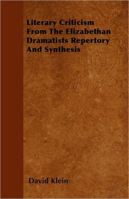 Literary Criticism from the Elizabethan Dramatists Repertory and Synthesis