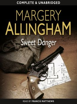Sweet Danger: Albert Campion Mystery Series, Book 5
