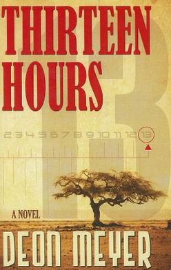 Thirteen Hours (Benny Griessel Series #2)