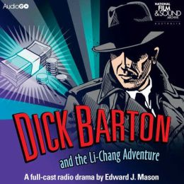 Dick Barton and the Li-Chang Adventure: A BBC Full-Cast Radio Drama