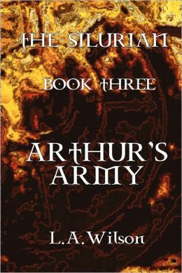The Silurian, Book Three: Arthur's Army
