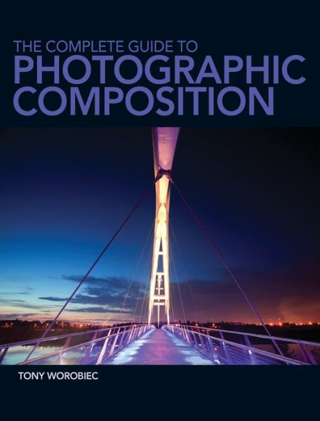 Free audio book downloads for zune The Complete Guide to Photographic Composition: Practice and Theory for Analogue and Digital Photographers 9781446302637 (English literature) ePub by Tony Worobiec