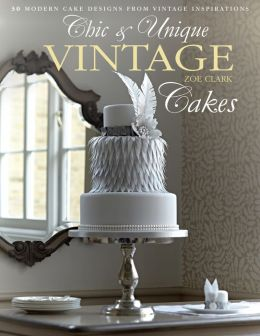 Chic & Unique Vintage Cakes: 30 Modern Cake Designs from Vintage Inspirations