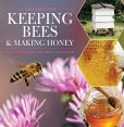 Book Cover Image. Title: Keeping Bees & Making Honey, Author: Alison Benjamin