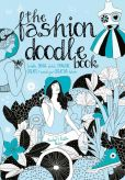 Book Cover Image. Title: The Fashion Doodle Book:  Draw, Sketch, Scribble, Imagine, Create and Nourish Your Creative Talents, Author: Annabel Benilan