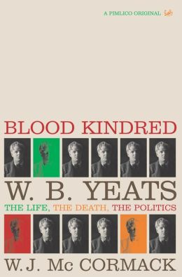 Blood Kindred: The Politics of W. B. Yeats and his Death