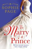 Book Cover Image. Title: To Marry a Prince, Author: Sophie Page