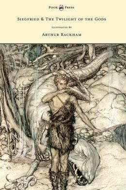 Siegfied & The Twilight Of The Gods - Illustrated By Arthur Rackham