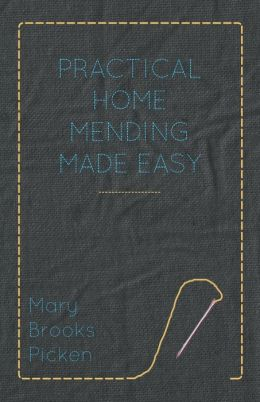 Practical Home Mending Made Easy