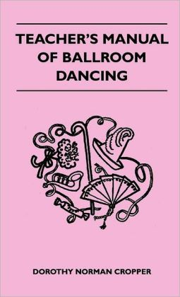 Teacher's Manual Of Ballroom Dancing
