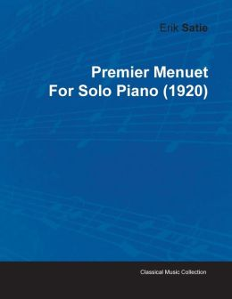Premier Menuet by Erik Satie for Solo Piano (1920)