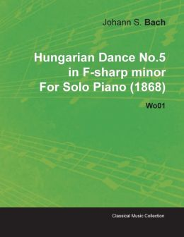 Hungarian Dance No.5 in F-Sharp Minor by Johannes Brahms for Solo Piano (1868) Wo01