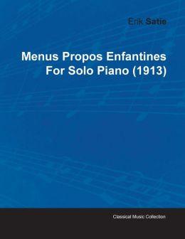 Menus Propos Enfantines by Erik Satie for Solo Piano (1913)