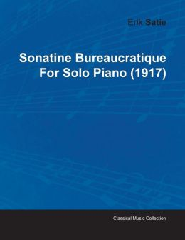 Sonatine Bureaucratique by Erik Satie for Solo Piano (1917)