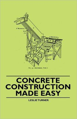 Concrete Construction Made Easy