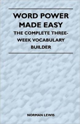 Word Power Made Easy - The Complete Three-Week Vocabulary Builder