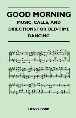 Good Morning - Music, Calls, And Directions For Old-Time Dancing