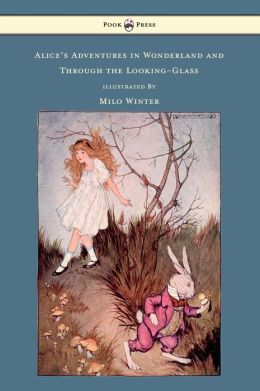 Alice's Adventures In Wonderland And Through The Looking-Glass - Illustrated By Milo Winter
