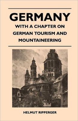 Germany - With A Chapter On German Tourism And Mountaineering