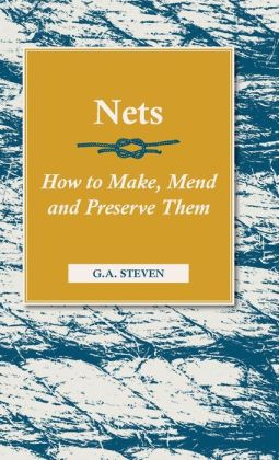 Nets - How To Make, Mend And Preserve Them