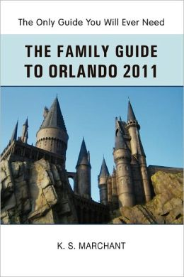 The Family Guide To Orlando 2011