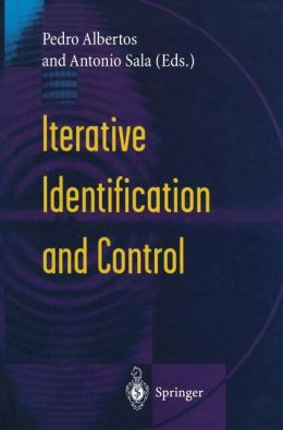 Iterative Identification and Control: Advances in Theory and Applications