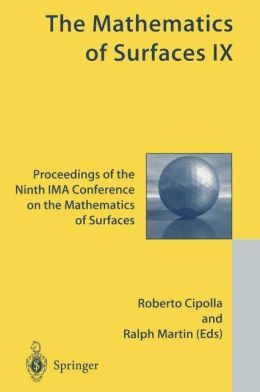 The Mathematics of Surfaces IX: Proceedings of the Ninth IMA Conference on the Mathematics of Surfaces