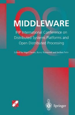 Middleware'98: IFIP International Conference on Distributed Systems Platforms and Open Distributed Processing