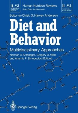 Diet and Behavior: Multidisciplinary Approaches